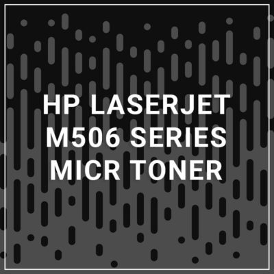 HP LaserJet M506 Series MICR Toner - 9,000 Pages